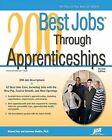 200 Best Jobs Through Apprenticeships by Michael Farr, Laurence Shatkin, J Michael Farr (Paperback / softback, 2009)