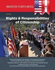Immigration to North America: Rights & Responsibilities of Citizenship by Jack Nagle (Hardback, 2016)