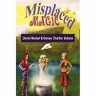 Misplaced Magic 9781436363488 by Denise Chartier Bobola Hardcover