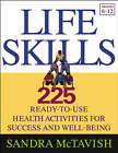 The Life Skills: 225 Ready-to-use Health Activities for Success and Well-being (Grades 6-12) by Sandra McTavish (Paperback, 2004)