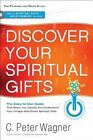 Discover Your Spiritual Gifts: The Easy-To-Use Guide That Helps You Identify and Understand Your Unique God-Given Spiritual Gifts by C Peter Wagner (Paperback / softback, 2012)