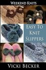 Easy to Knit Slippers by Vicki Becker (Paperback / softback, 2013)