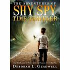 The Adventures of Shy Spy Time Traveler: The Ten Plagues of Egypt and the Parting of the Red Sea by Deborah L Gladwell (Paperback / softback, 2014)