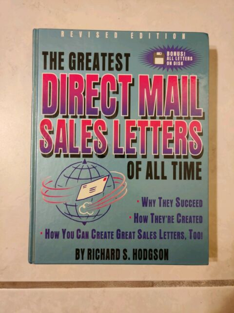 The Greatest Direct Mail Sales Letters of All Time by Richard S. Hodgson