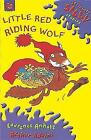Little Red Riding Wolf by Michael Rosen, Laurence Anholt (Paperback, 2002)