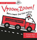 Vroom, Zoom! Here Comes the Fire Engine!: A Press & Listen Board Book by Surya Sajnani (Board book, 2016)