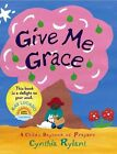 Give Me Grace: A Child's Daybook of Prayers by Cynthia Rylant (Other book format, 2005)
