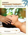 Pearson's Massage Therapy: Blending Art with Science by Patricia J. Benjamin (Paperback, 2010)