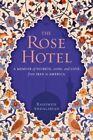 The Rose Hotel: A Memoir of Secrets, Loss, and Love from Iran to America by Rahimeh Andalibian (Hardback, 2015)