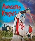 Fast Facts: Awesome Knights: Come Face to Face with These Fearsome Fighters by Editors of Kingfisher (Hardback, 2016)