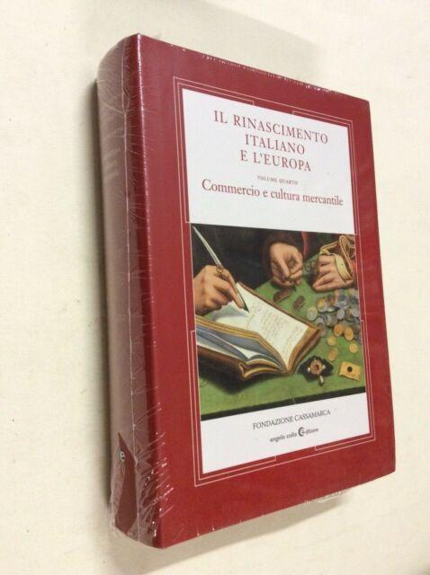 Il Rinascimento italiano e l'Europa / Commercio e cultura mercantile