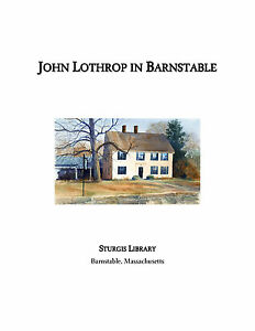 John-Lothrop-In-Barnstable-Sturgis-Library-2nd-edition-2011
