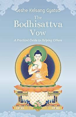 Bodhisattva Vow : A Practical Guide to Helping Others