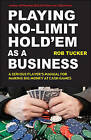 Playing No-Limit Hold'em as a Business by Rob Tucker (Paperback / softback)