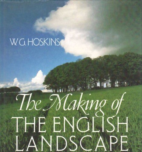 The Making of the English Landscape,W. G. Hoskins, Christopher Taylor