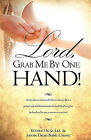 Lord, Grab Me by One Hand! by Esther Ok Lee, Jonah Deok Chang (Paperback / softback, 2010)