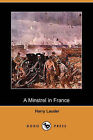 A Minstrel in France (Dodo Press) by Harry Lauder (Paperback / softback, 2007)