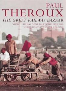 The Great Railway Bazaar By Train Through Asia,Paul Theroux