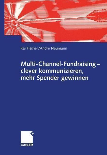 Multi-Channel-Fundraising — clever kommunizieren, mehr Spender gewinnen von...