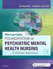 Varcarolis' Foundations of Psychiatric Mental Health Nursing : A Clinical Approach by Margaret Jordan Halter (2017, Paperback)