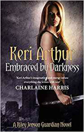 1 of 1 - Embraced By Darkness: Number 5 in series (Riley Jenson Guardian), New, Arthur, K