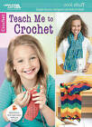 Cool Stuff: Teach Me to Crochet by Leisure Arts Inc (Paperback, 2016)
