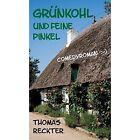 Grunkohl Und Feine Pinkel by Thomas Reckter (Hardback, 2014)