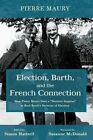 Election, Barth, and the French Connection by Pierre Maury (Paperback / softback, 2016)