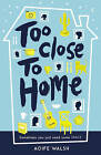 Too Close to Home by Aoife Walsh (Paperback, 2015)