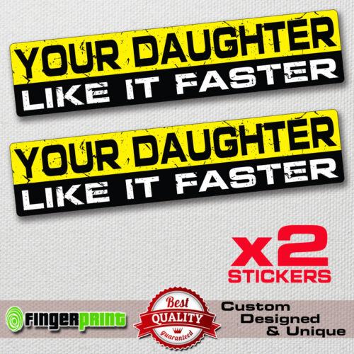DAUGHTER FASTER sticker decal vinyl jdm funny bumper car bike 4x4 window drift