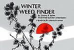 Winter Weed Finder : A Guide to Dry Plants in Winter by Dorcas S. Miller...