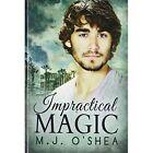 Impractical Magic by M J O'Shea (Paperback / softback, 2014)