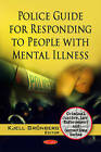 Police Guide for Responding to People with Mental Illness by Nova Science Publishers Inc (Paperback, 2010)