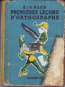 BLED-ORTHOGRAPHE-Premieres-lecons-d-039-orthographe-HACHETTE-1958-Tres-mauvais-etat