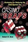 Casino Craps: Strategies for Reducing the Odds against You by Robert R. Roto (Paperback, 2014)