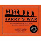 Harry's War: A British Tommy's Experiences in the Trenches in World War One by Harry Stinton (Hardback, 2014)