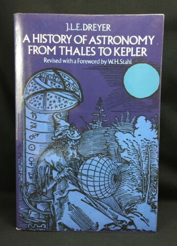 1 of 1 - A HISTORY OF ASTRONOMY FROM THALES TO KEPLER - J.L.E DREYER