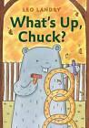 What's Up, Chuck? by Leo Landry (Hardback, 2016)