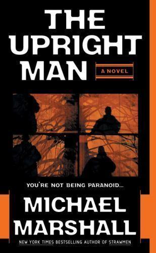 Michael Marshall / Upright Man Straw Men Suspense & Thrillers Mass Market 1st ed