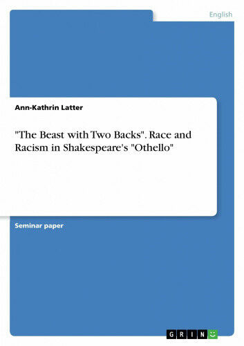 """""""The Beast with Two Backs"""". Race and Racism in Shakespeare's """"Othello""""."""