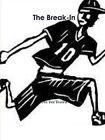 The Break-In by Dee Dee Rivera (Paperback, 2015)