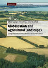 Globalisation and Agricultural Landscapes: Change Patterns and Policy Trends in Developed Countries by Cambridge University Press (Paperback, 2010)