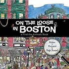 On the Loose in Boston: A Find-The-Animals Book by Sage Stossel (Hardback, 2009)