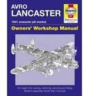 Lancaster Manual: An Insight into Owning, Restoring, Servicing and Flying Britain's Legendary World War II Bomber by Jarrod Cotter, Paul Blackah (Hardback, 2008)