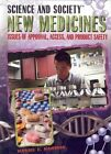 New Medicines: Issues of Approval, Access, and Product Safety by Daniel E Harmon (Hardback, 2009)