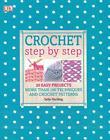 Crochet Step by Step von Sally Harding (2013, Gebundene Ausgabe)