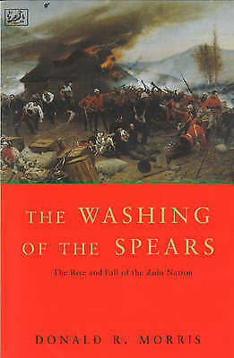 1 of 1 - The Washing Of The Spears: The Rise and Fall of the Zulu Nation Under Shaka