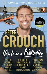 How-to-Be-a-Footballer-by-Peter-Crouch