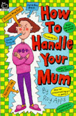How to Handle Your Mum, Apps, Roy | Paperback Book | Acceptable | 9780590554992