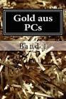 Gold Aus PCs: Handbuch Fur Einsteiger by Marcel Alexander Buth (Paperback / softback, 2012)